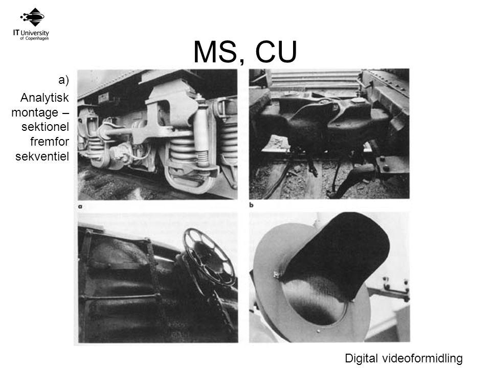 MS, CU a) Analytisk montage – sektionel fremfor sekventiel