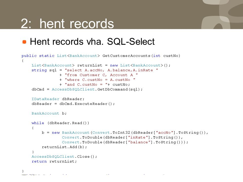 2: hent records Hent records vha. SQL-Select