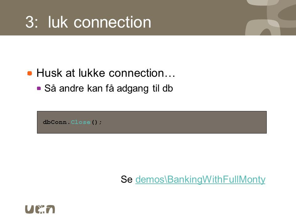 3: luk connection Husk at lukke connection…