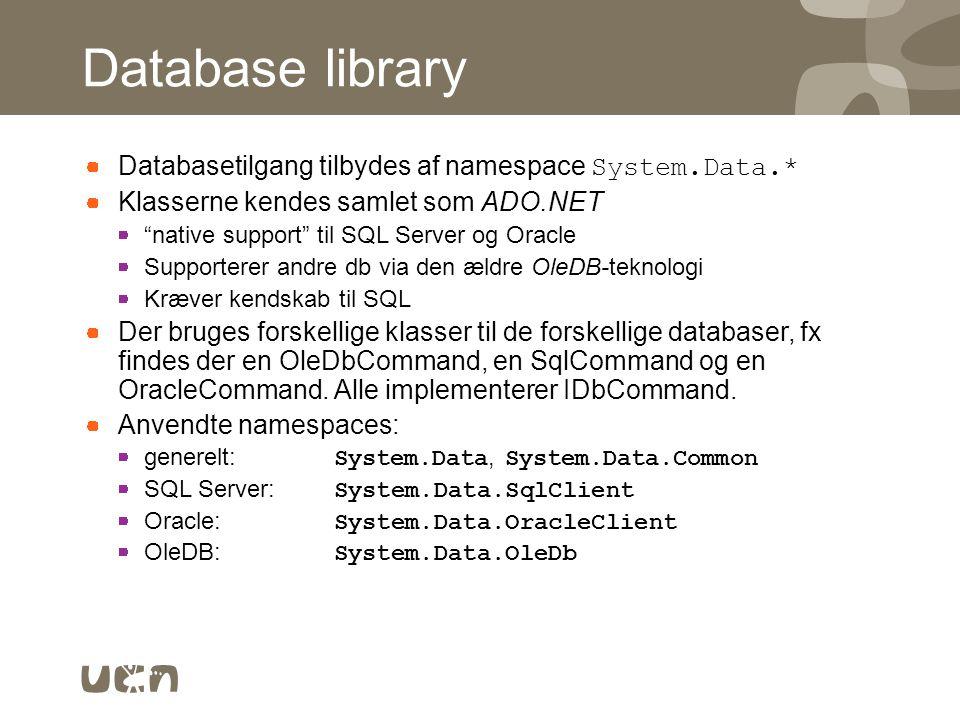 Database library Databasetilgang tilbydes af namespace System.Data.*