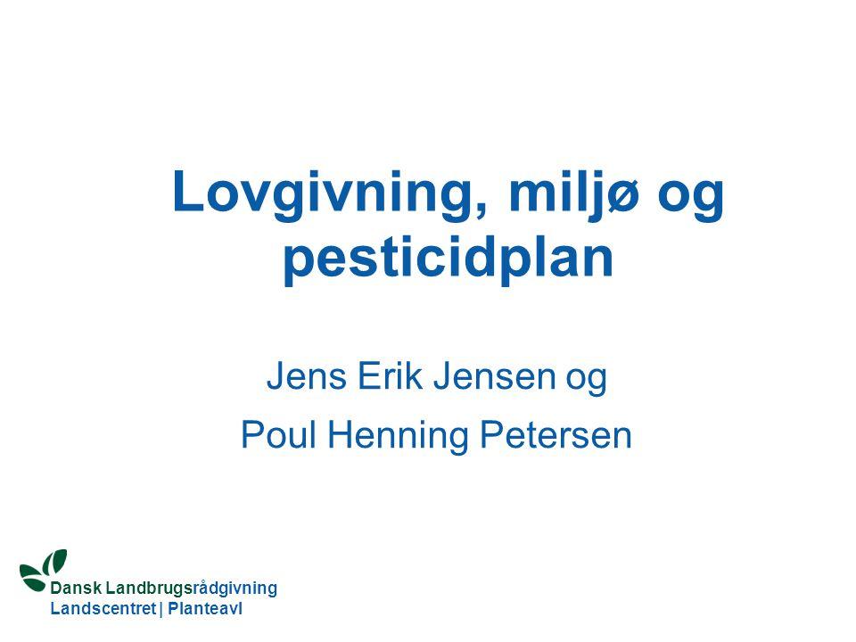 Lovgivning, miljø og pesticidplan