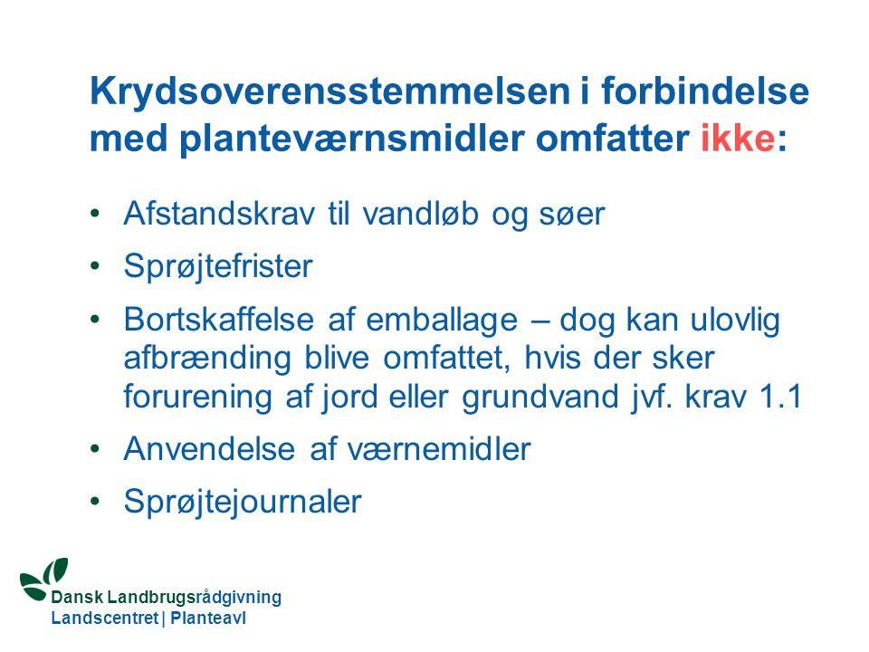 Krydsoverensstemmelsen i forbindelse med planteværnsmidler omfatter ikke: