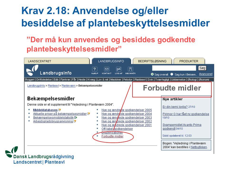 Krav 2.18: Anvendelse og/eller besiddelse af plantebeskyttelsesmidler