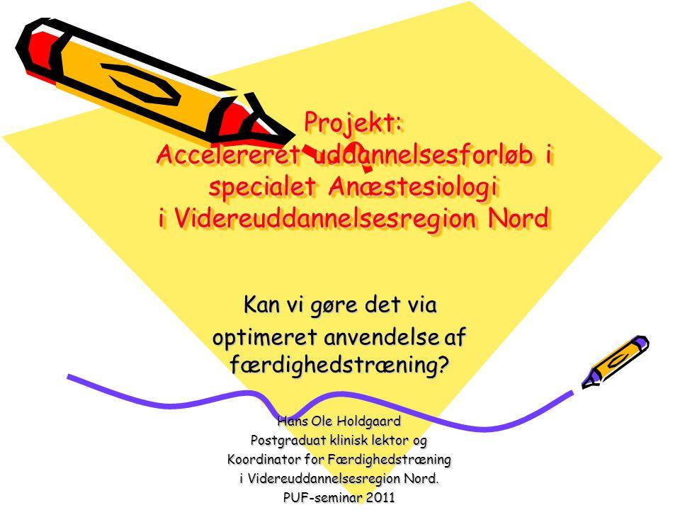Projekt: Accelereret uddannelsesforløb i specialet Anæstesiologi i Videreuddannelsesregion Nord