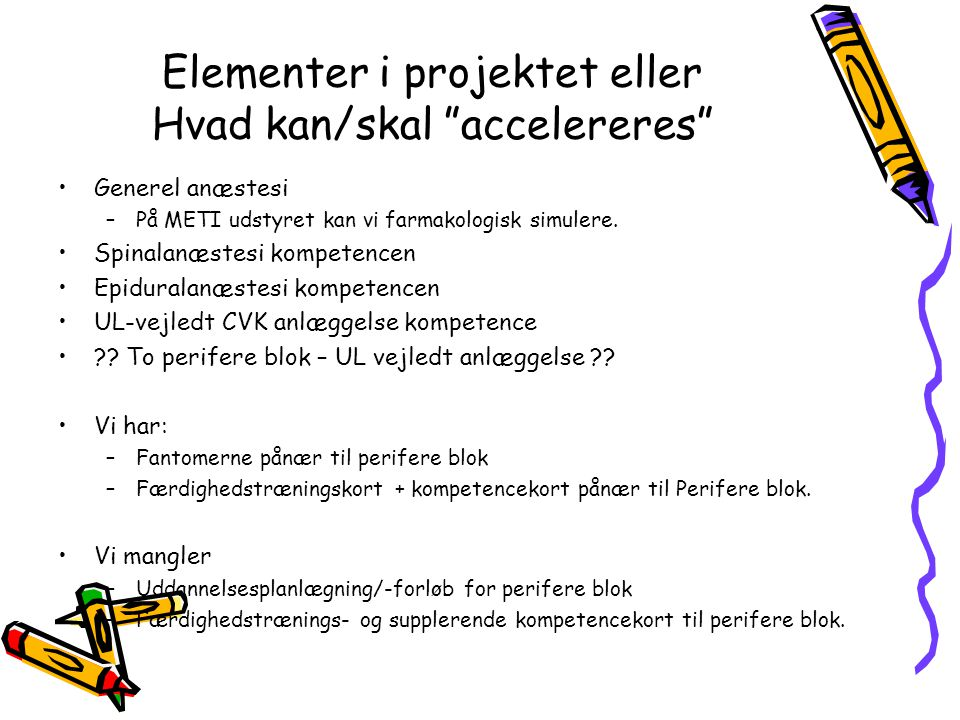 Elementer i projektet eller Hvad kan/skal accelereres