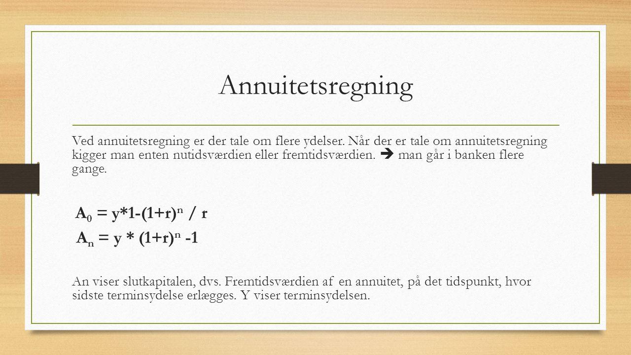 Annuitetsregning An = y * (1+r)n -1