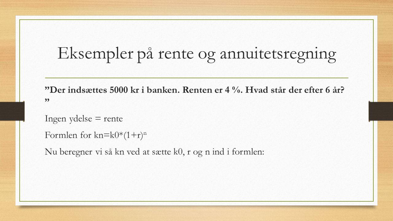 Eksempler på rente og annuitetsregning