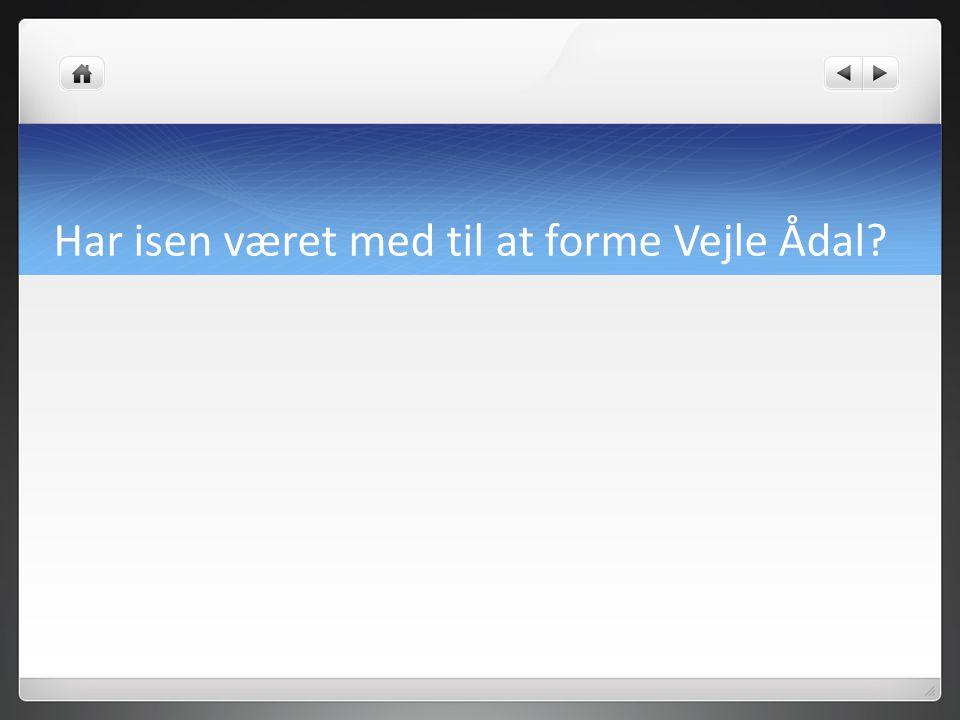 Har isen været med til at forme Vejle Ådal