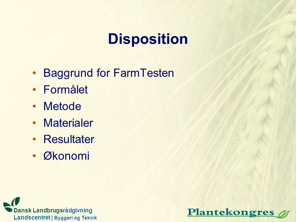 Disposition Baggrund for FarmTesten Formålet Metode Materialer