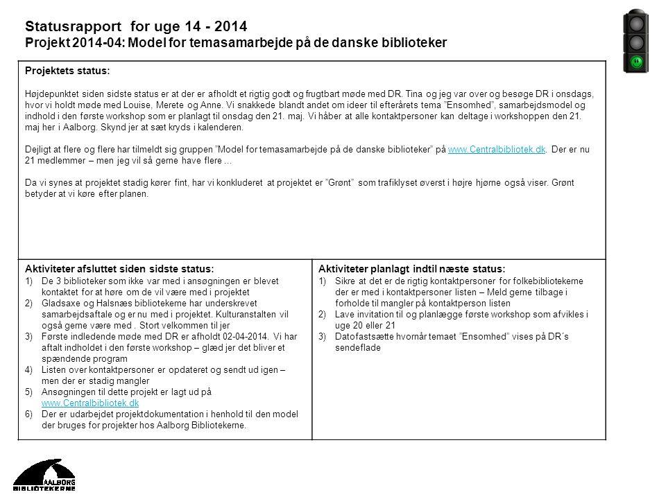 Statusrapport for uge 14 - 2014 Projekt 2014-04: Model for temasamarbejde på de danske biblioteker
