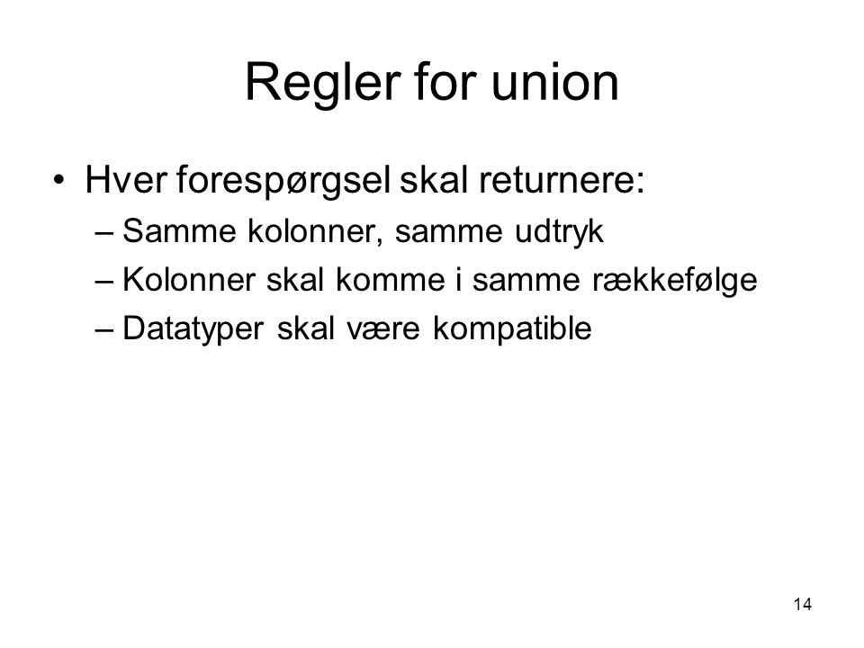 Regler for union Hver forespørgsel skal returnere: