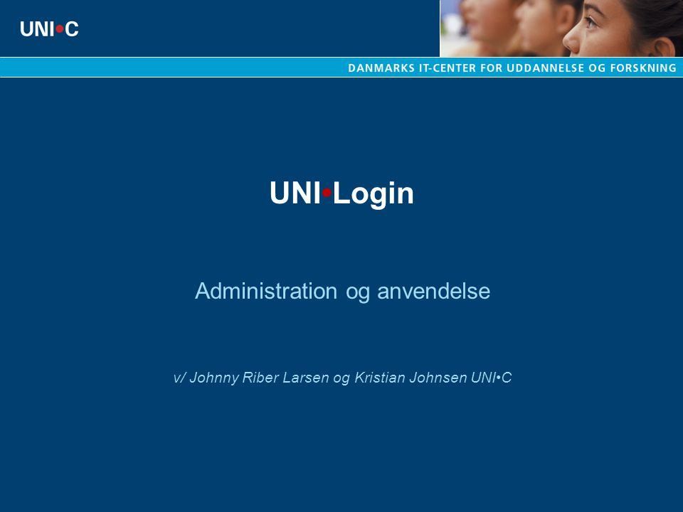 UNI•Login Administration og anvendelse