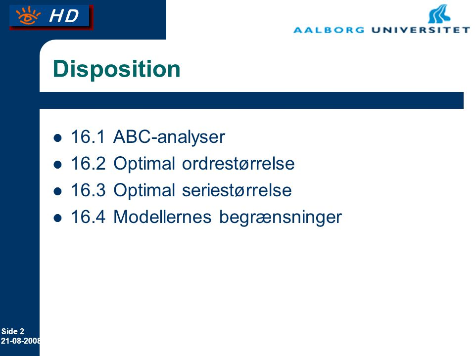 Disposition 16.1 ABC-analyser 16.2 Optimal ordrestørrelse