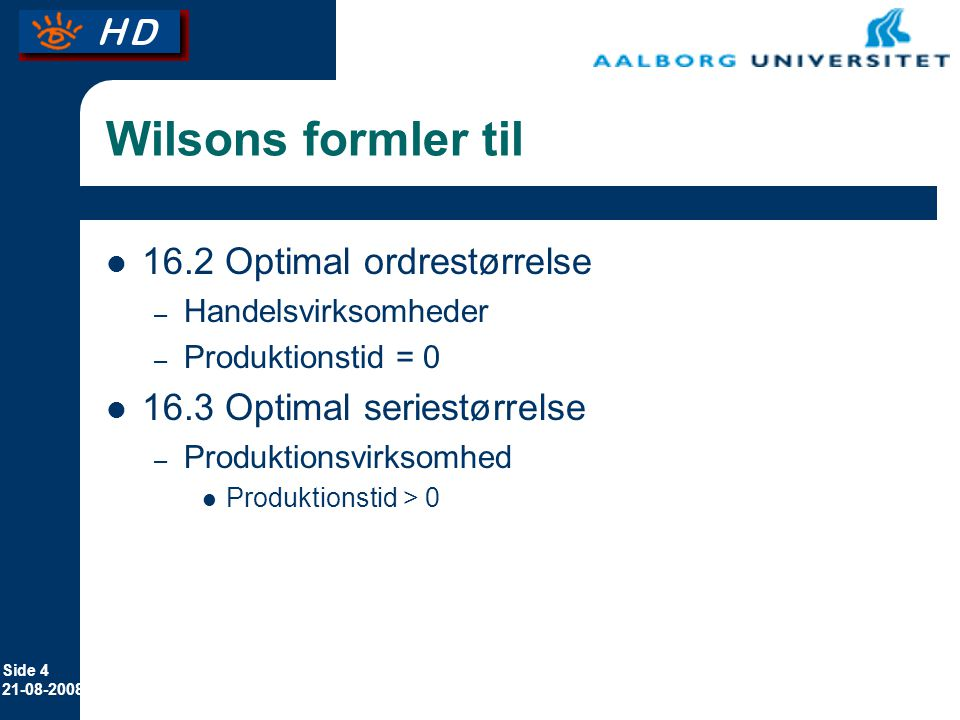 Wilsons formler til 16.2 Optimal ordrestørrelse