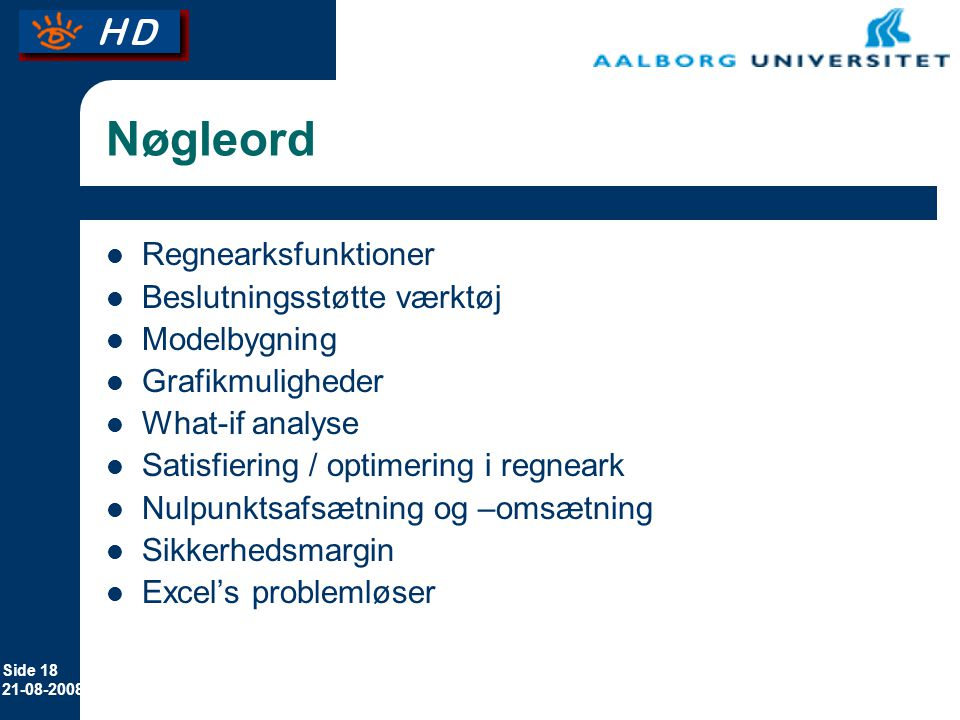 Nøgleord Regnearksfunktioner Beslutningsstøtte værktøj Modelbygning