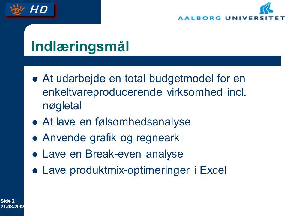 Indlæringsmål At udarbejde en total budgetmodel for en enkeltvareproducerende virksomhed incl. nøgletal.