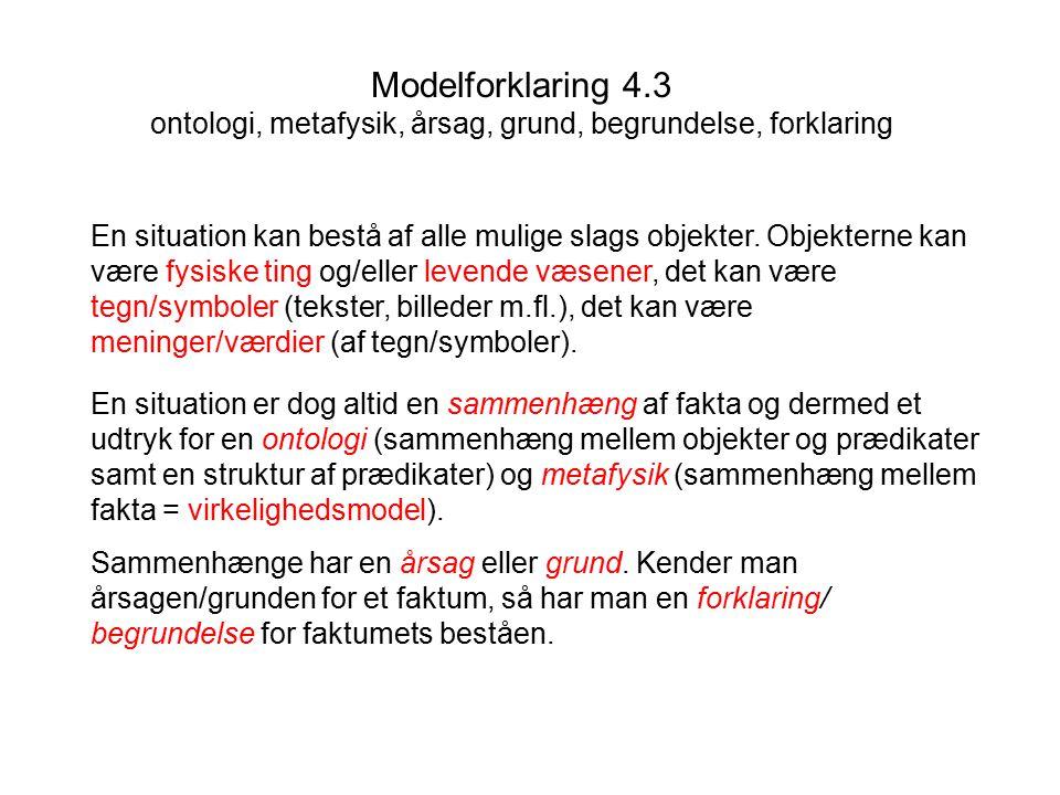 Modelforklaring 4.3 ontologi, metafysik, årsag, grund, begrundelse, forklaring
