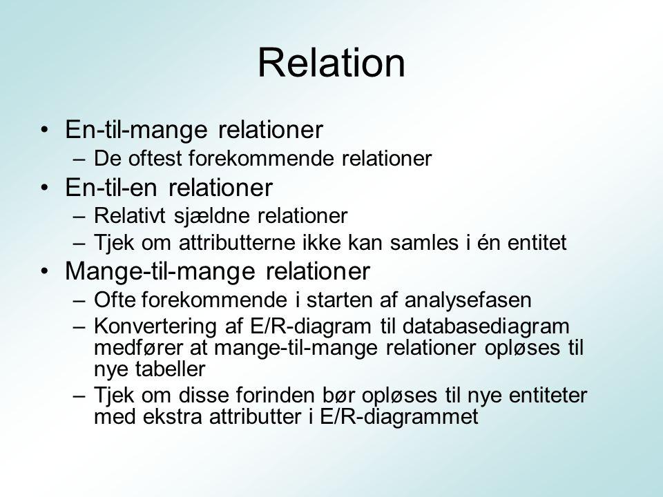 Relation En-til-mange relationer En-til-en relationer