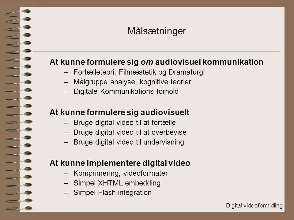 Målsætninger At kunne formulere sig om audiovisuel kommunikation