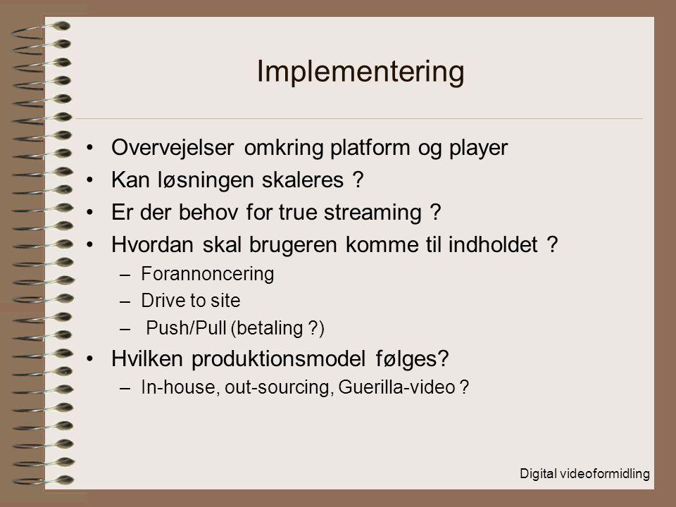 Implementering Overvejelser omkring platform og player