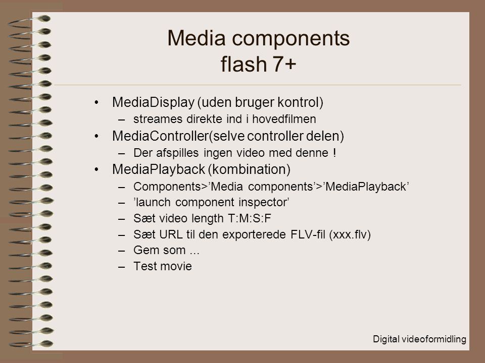 Media components flash 7+