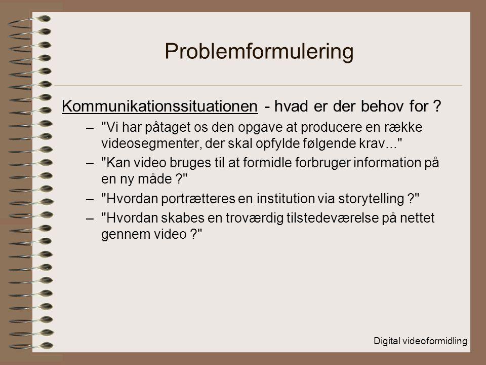 Problemformulering Kommunikationssituationen - hvad er der behov for