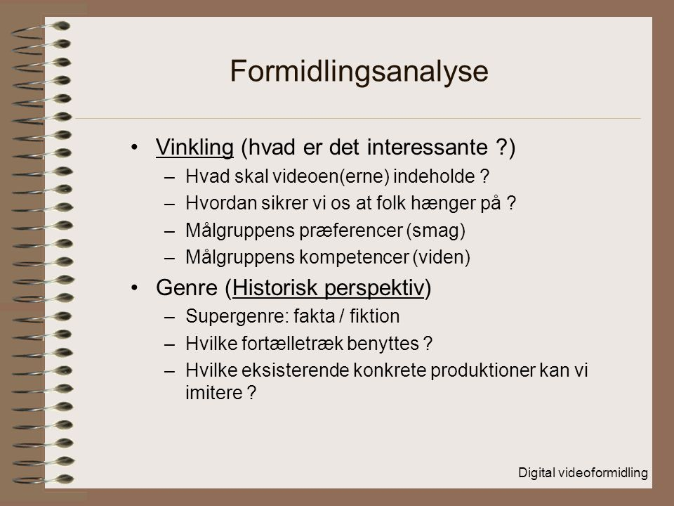 Formidlingsanalyse Vinkling (hvad er det interessante )
