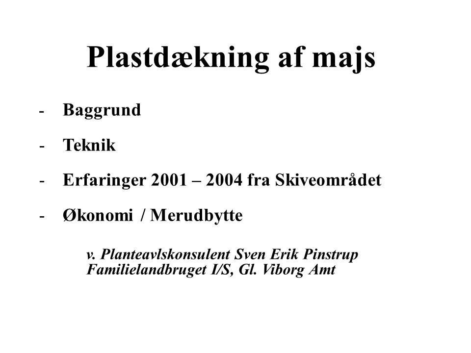 Plastdækning af majs Teknik Erfaringer 2001 – 2004 fra Skiveområdet