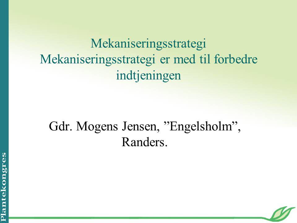 Gdr. Mogens Jensen, Engelsholm , Randers.