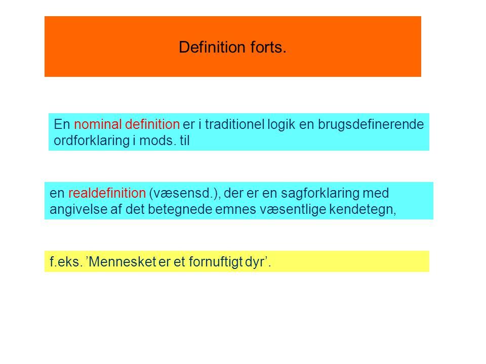 Definition forts. En nominal definition er i traditionel logik en brugsdefinerende ordforklaring i mods. til.