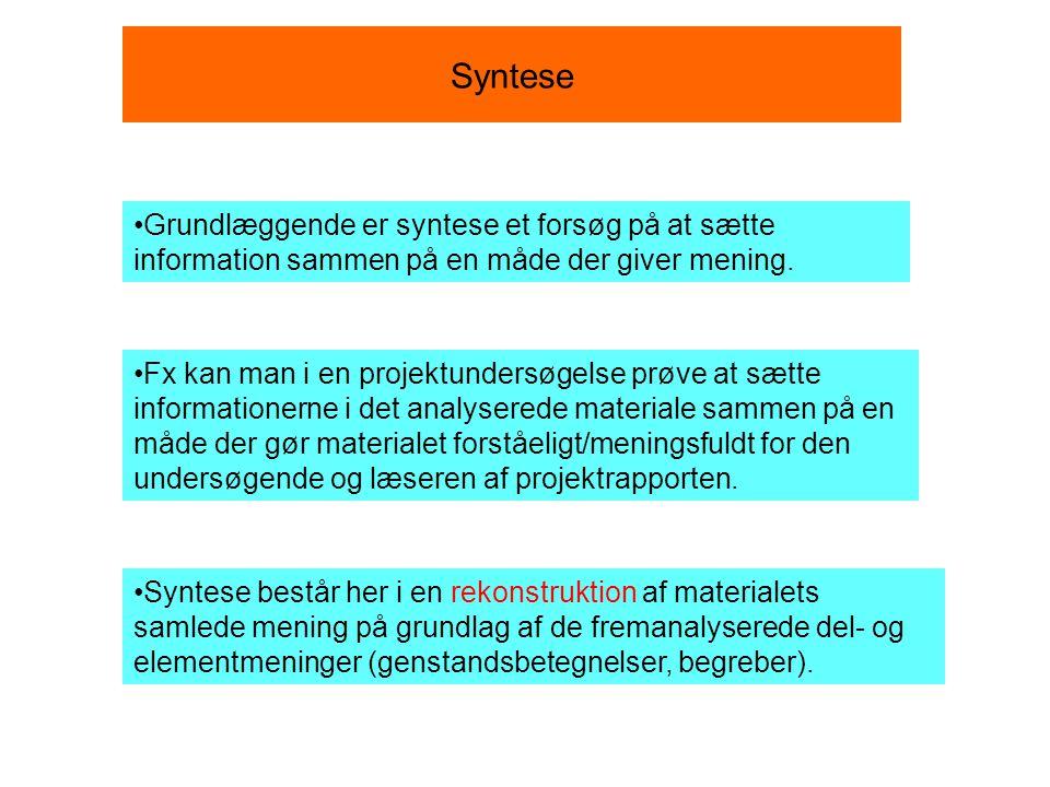 Syntese Grundlæggende er syntese et forsøg på at sætte information sammen på en måde der giver mening.