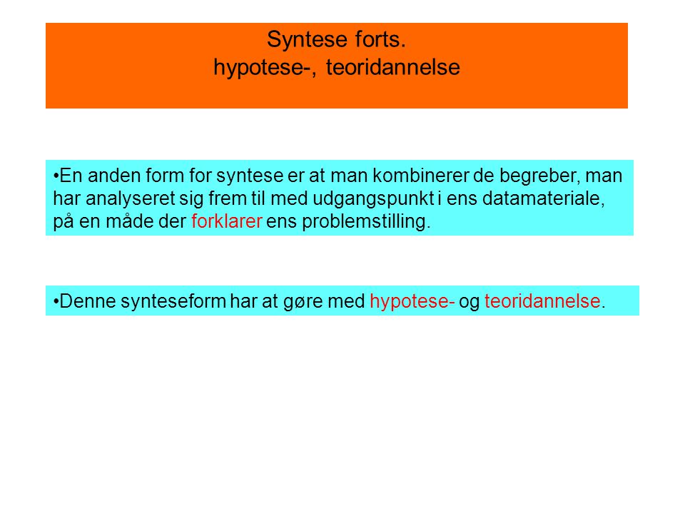 Syntese forts. hypotese-, teoridannelse