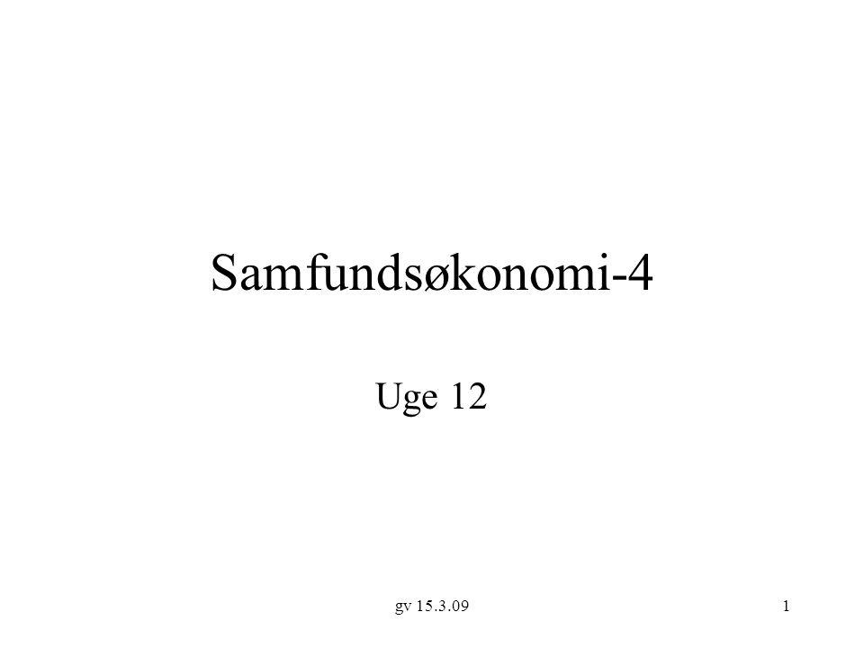 Samfundsøkonomi-4 Uge 12 gv 15.3.09