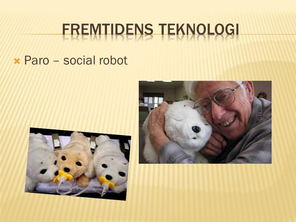 Fremtidens teknologi Paro – social robot