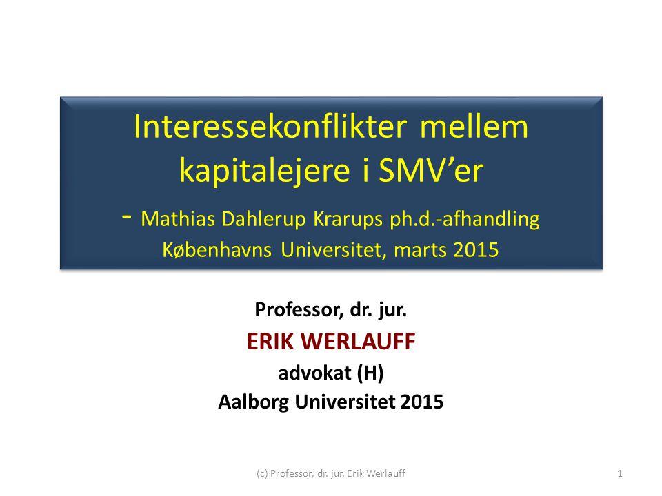 Professor, dr. jur. ERIK WERLAUFF advokat (H) Aalborg Universitet 2015