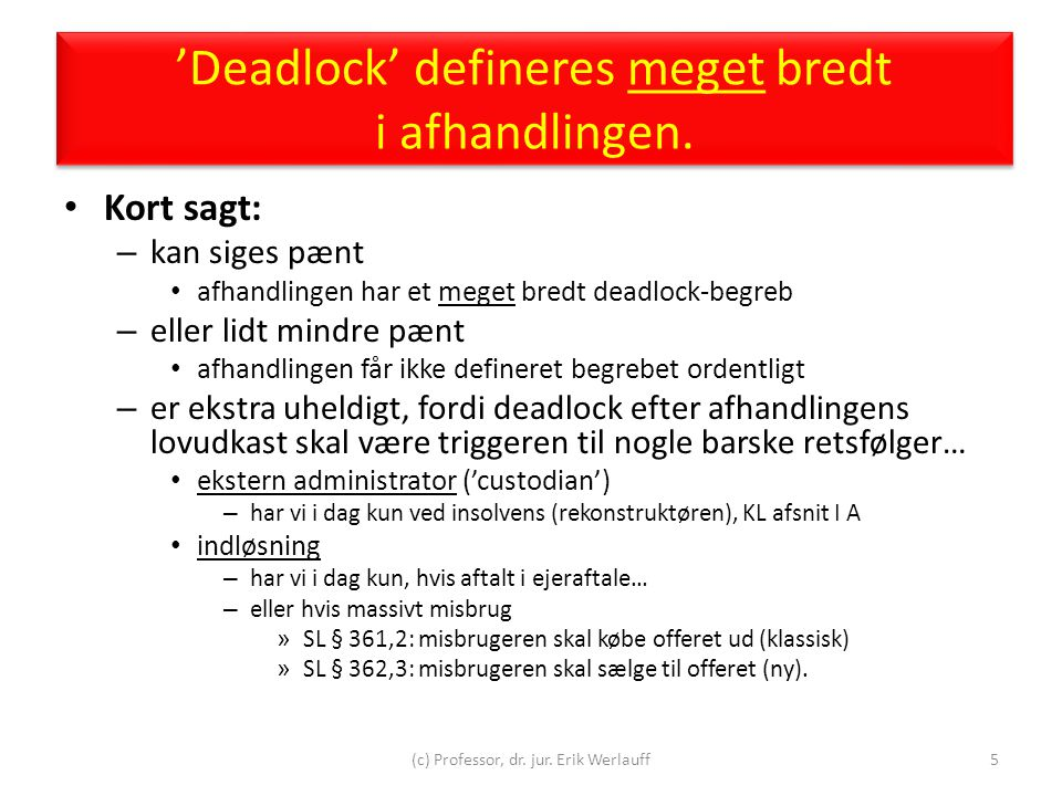 'Deadlock' defineres meget bredt i afhandlingen.