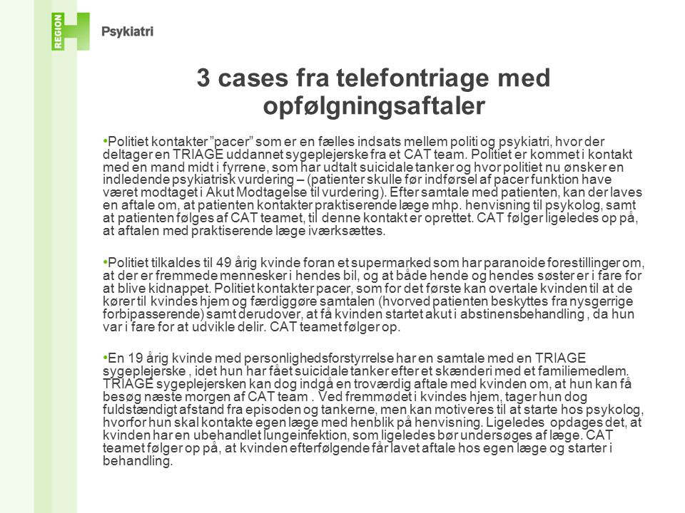 3 cases fra telefontriage med opfølgningsaftaler