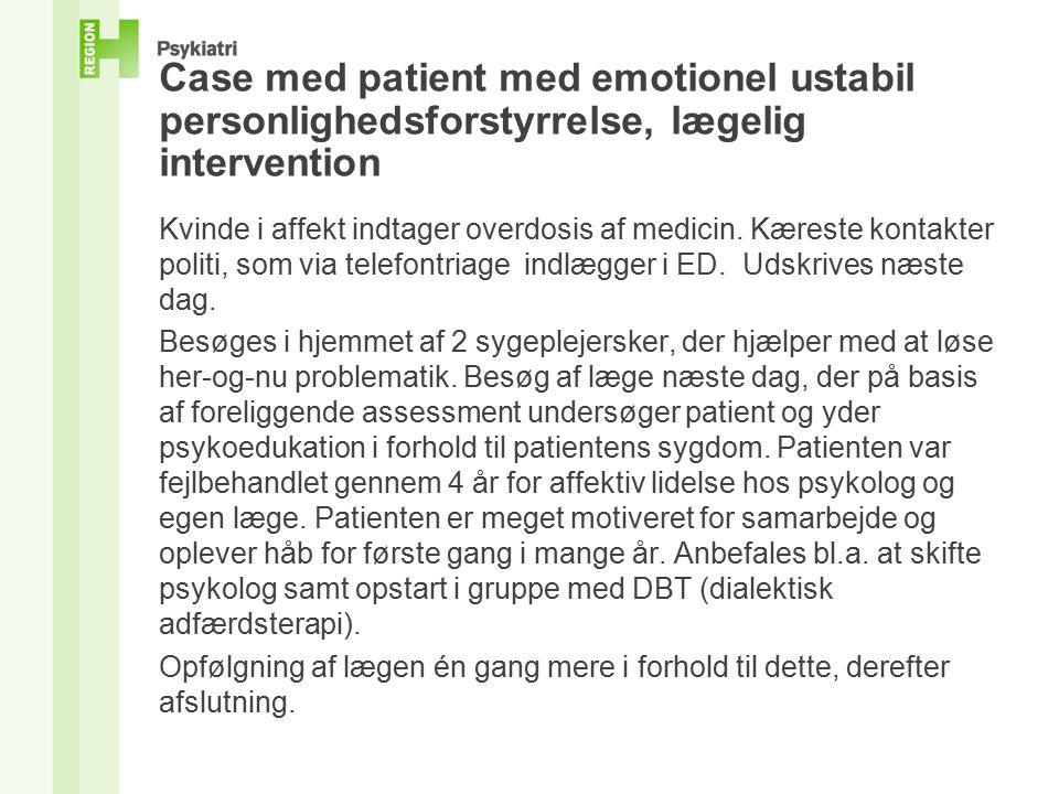 Case med patient med emotionel ustabil personlighedsforstyrrelse, lægelig intervention