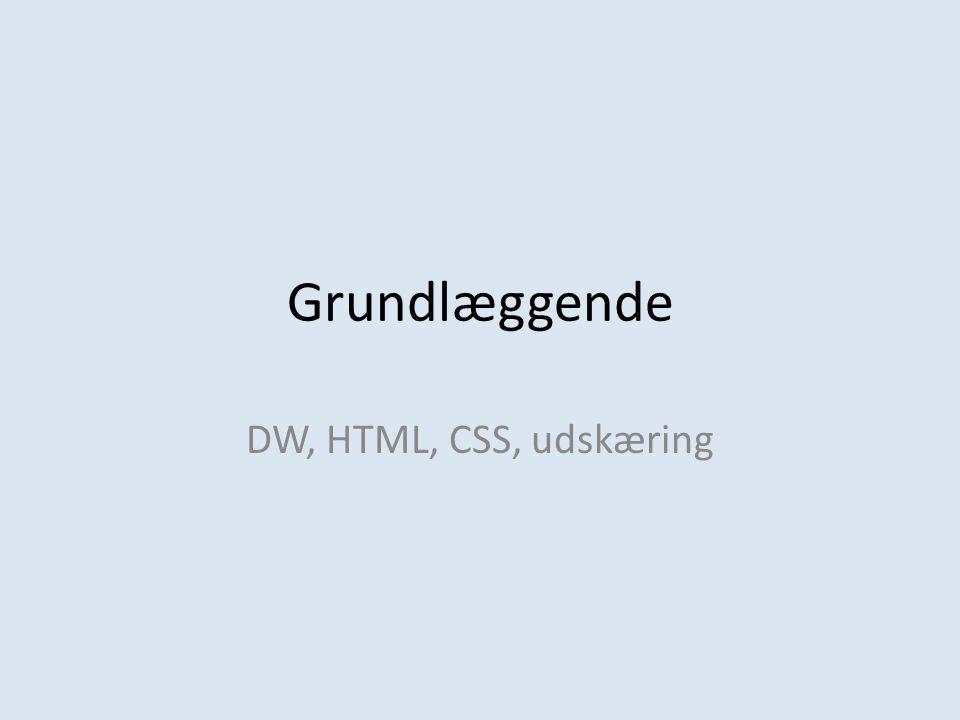 Grundlæggende DW, HTML, CSS, udskæring