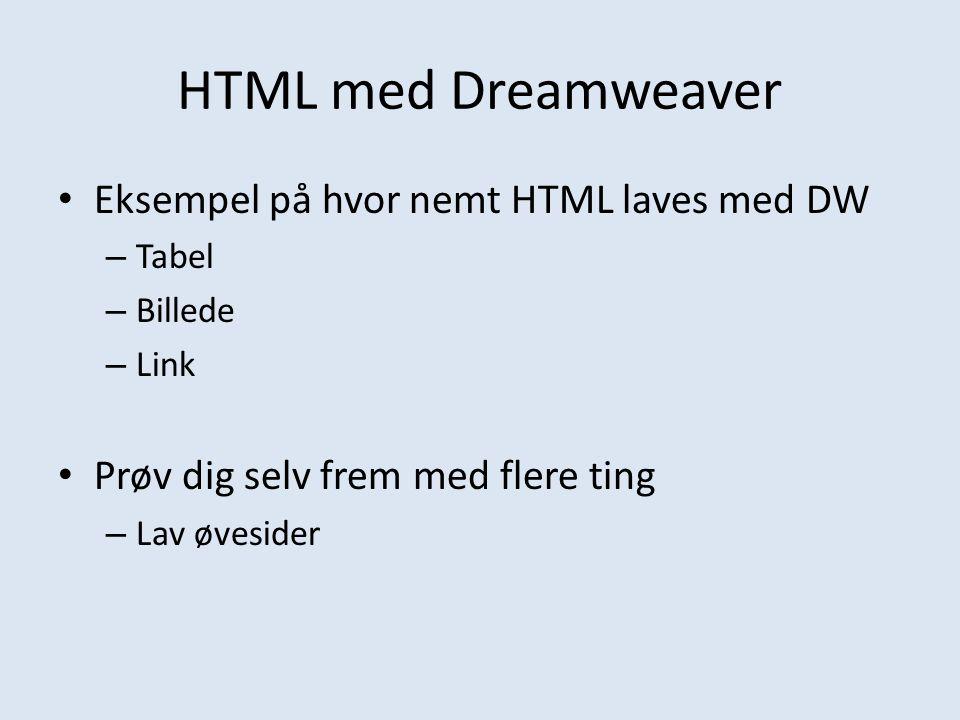 HTML med Dreamweaver Eksempel på hvor nemt HTML laves med DW