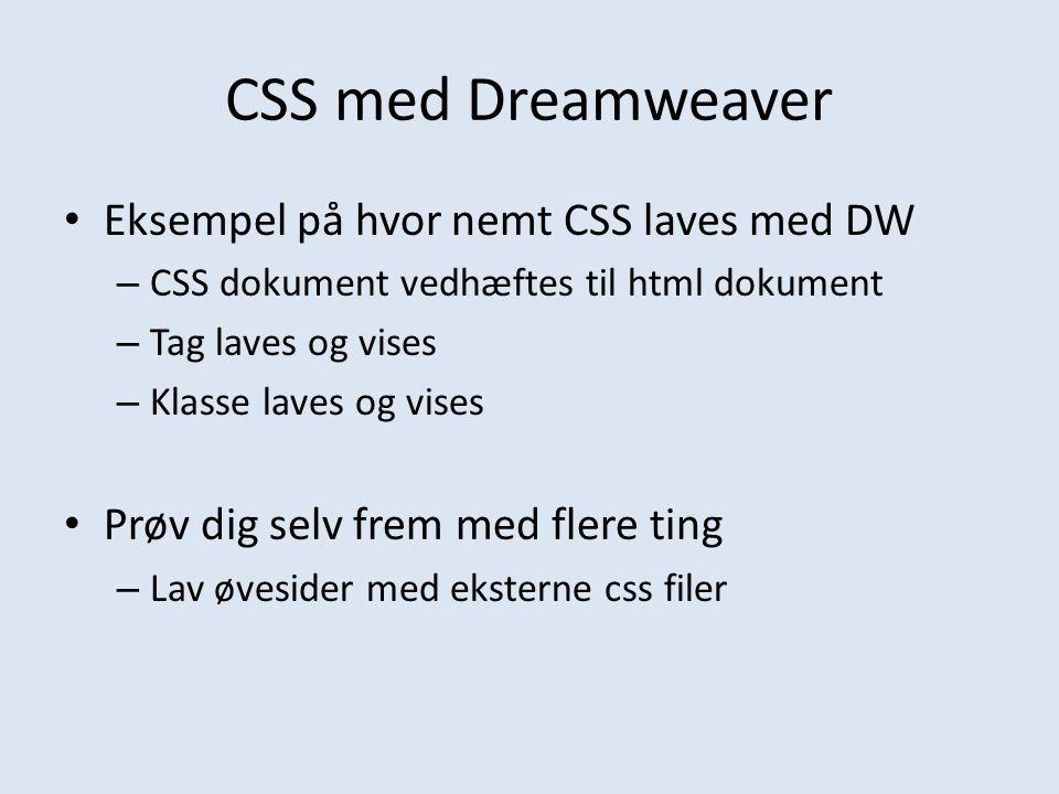 CSS med Dreamweaver Eksempel på hvor nemt CSS laves med DW