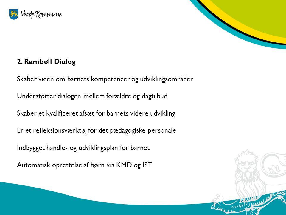 2. Rambøll Dialog Skaber viden om barnets kompetencer og udviklingsområder.