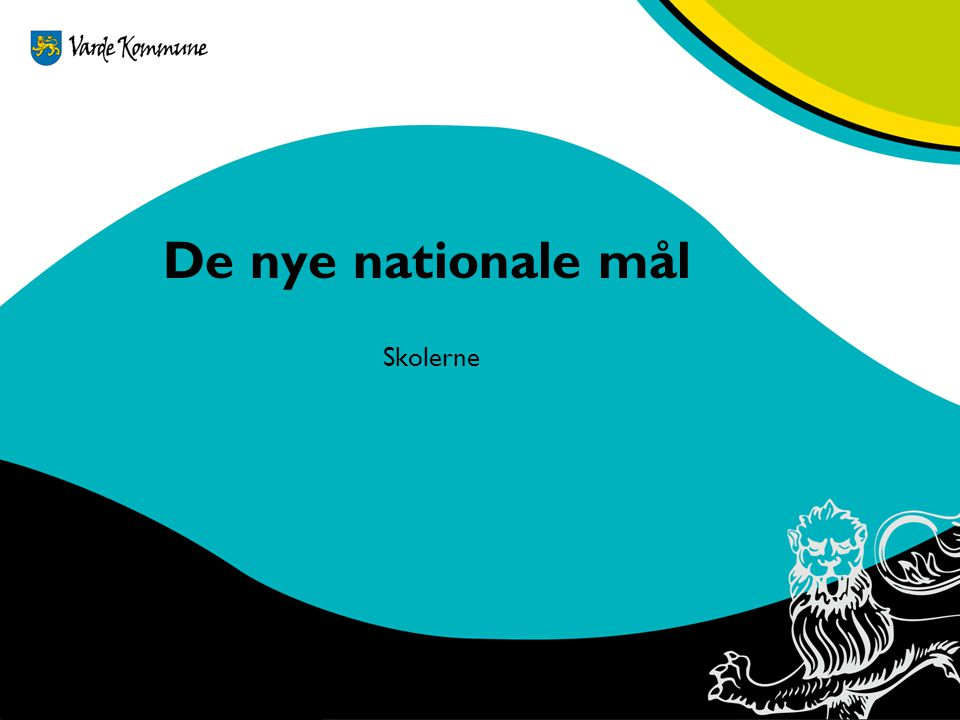 De nye nationale mål Skolerne