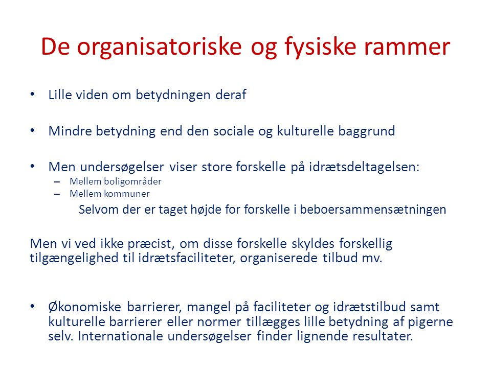 De organisatoriske og fysiske rammer