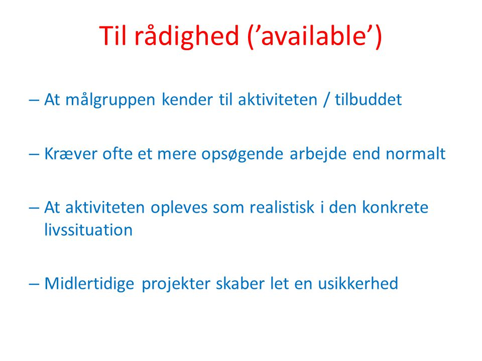 Til rådighed ('available')