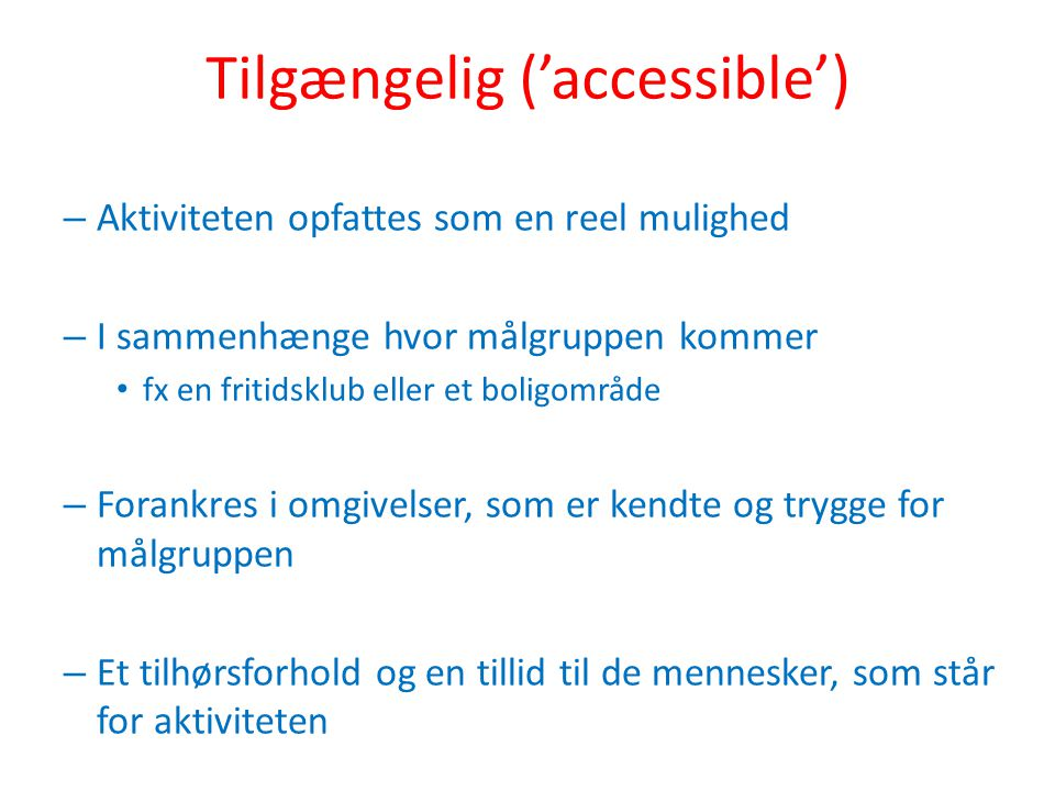 Tilgængelig ('accessible')