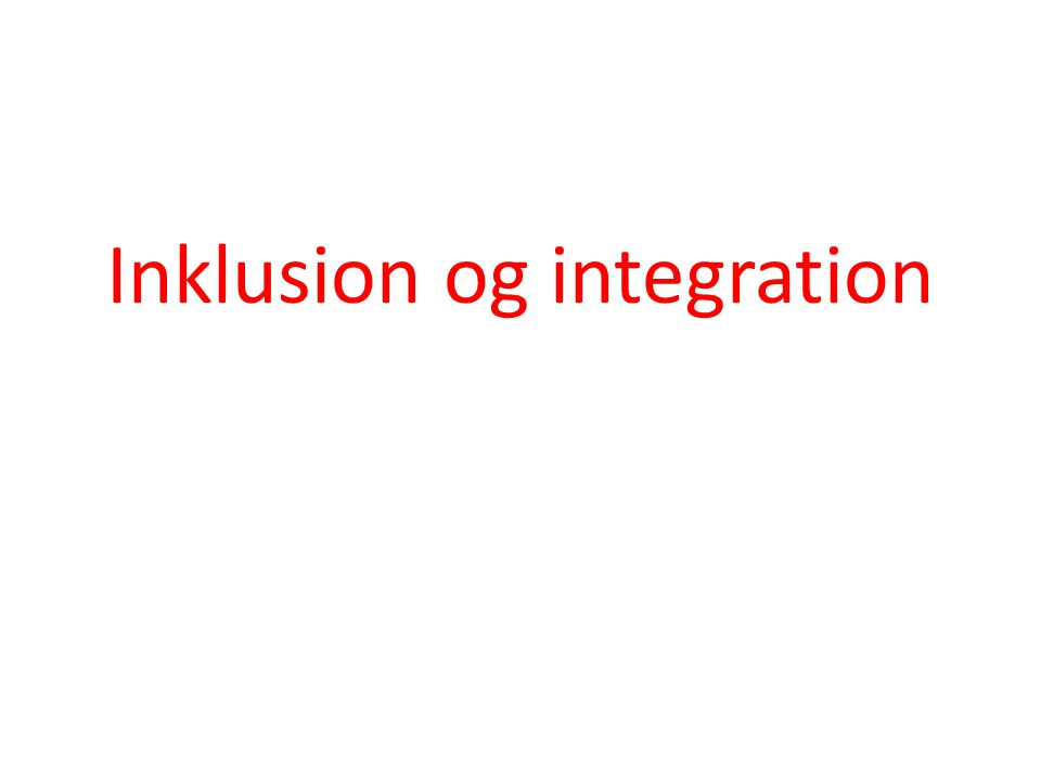 Inklusion og integration