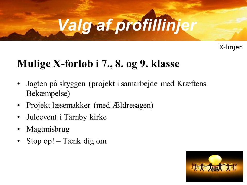Valg af profillinjer Mulige X-forløb i 7., 8. og 9. klasse