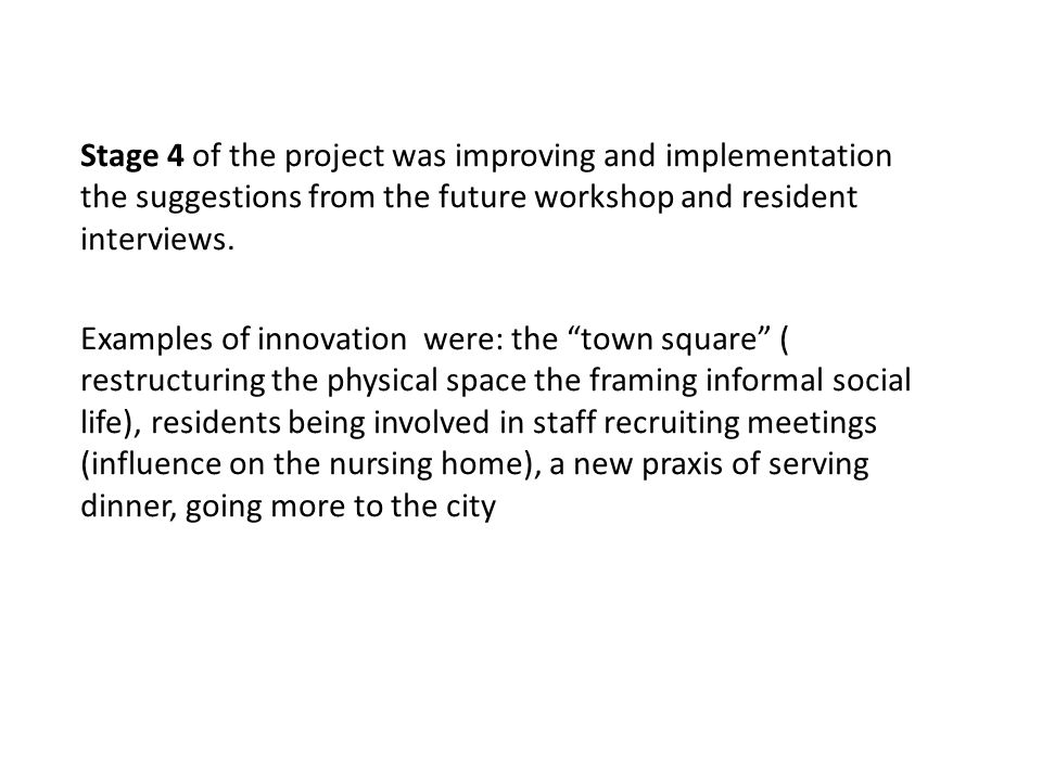 Stage 4 of the project was improving and implementation the suggestions from the future workshop and resident interviews.