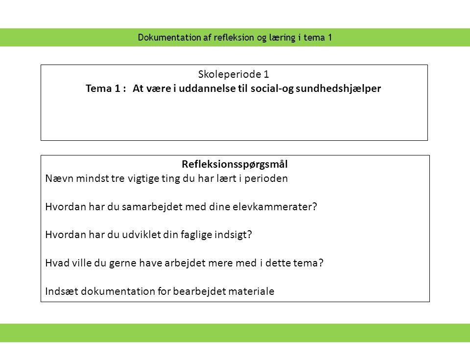 Tema 1 : At være i uddannelse til social-og sundhedshjælper
